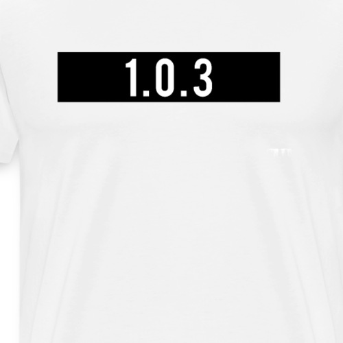 The ''1.0.3'' Shirt - Men's Premium T-Shirt