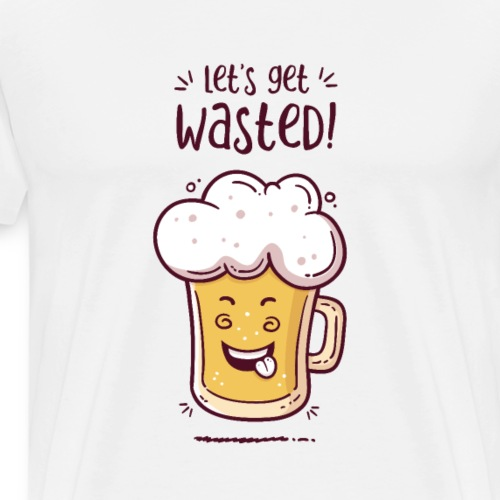 Let's get wasted - BEER - Men's Premium T-Shirt