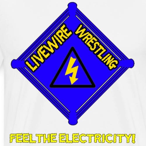 Livewire Wrestling : Feel The Electricity! - Men's Premium T-Shirt