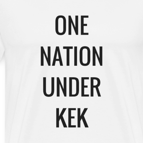 One Nation Under KEK - Men's Premium T-Shirt