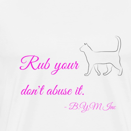 Rub that kitty - Men's Premium T-Shirt
