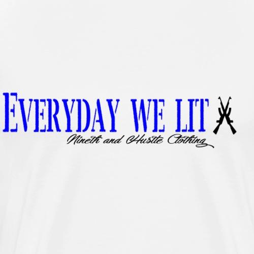 9Hustle-Everyday I'm Lit - Men's Premium T-Shirt