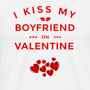 I KISS MY BOYFRIEND ON VALENTINE - Men's Premium T-Shirt