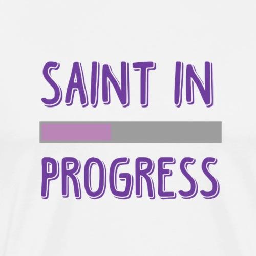 Saint in Progress - Men's Premium T-Shirt