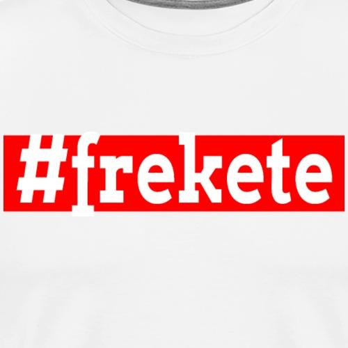 Frekete - Men's Premium T-Shirt