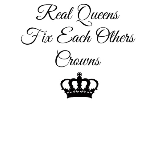 Real Queens Fix Each Others Crowns - Men's Premium T-Shirt