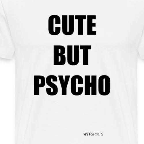 Cute But Psycho, wife girlfriend valentines gift - Men's Premium T-Shirt