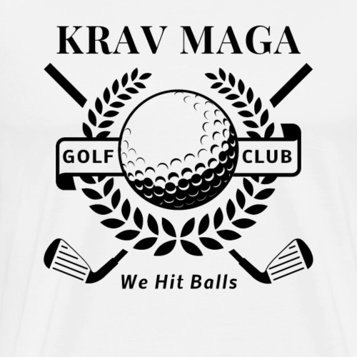 Krav Maga Golf Club - We Hit Balls - Men's Premium T-Shirt