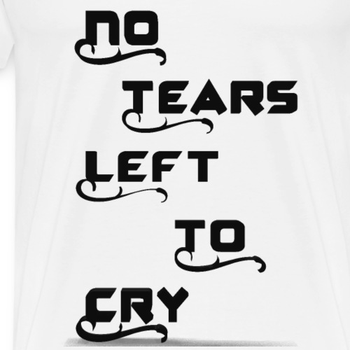 No tears left to cry - Men's Premium T-Shirt