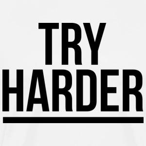 Try Harder - Men's Premium T-Shirt