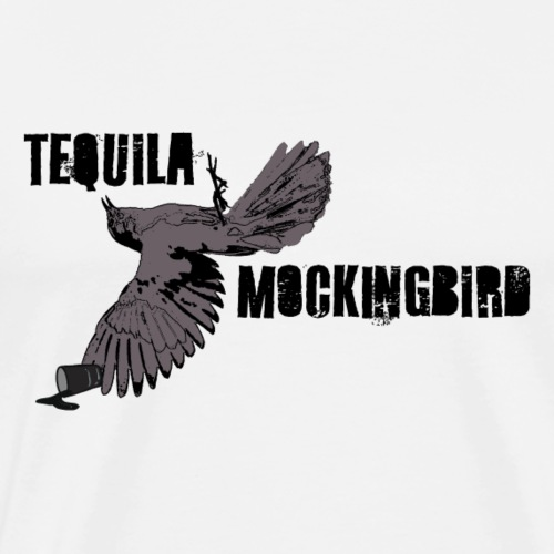 Tequila Mockingbird - Men's Premium T-Shirt