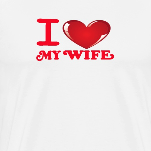 i love my wife -Red- Best Selling Design - Men's Premium T-Shirt