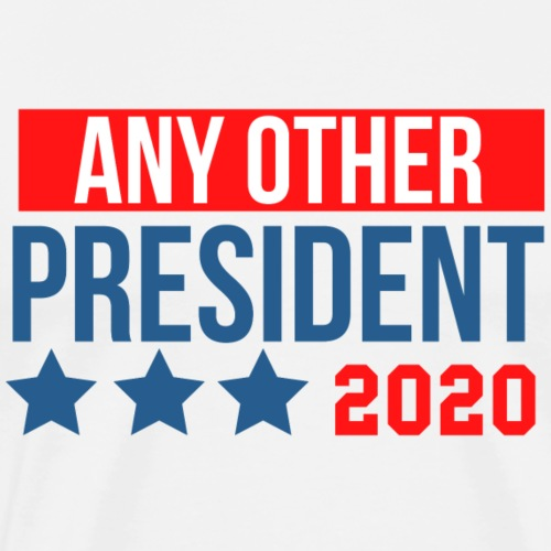 any other president 2020 - Men's Premium T-Shirt