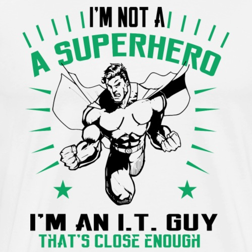 I m not a superhero im a IT guy - Men's Premium T-Shirt