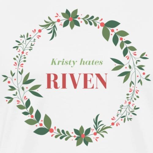 Kristy hates Riven - Men's Premium T-Shirt
