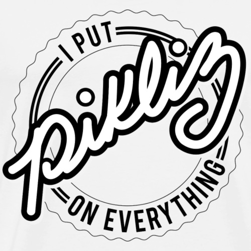 Pikliz on everything! (white) - Men's Premium T-Shirt