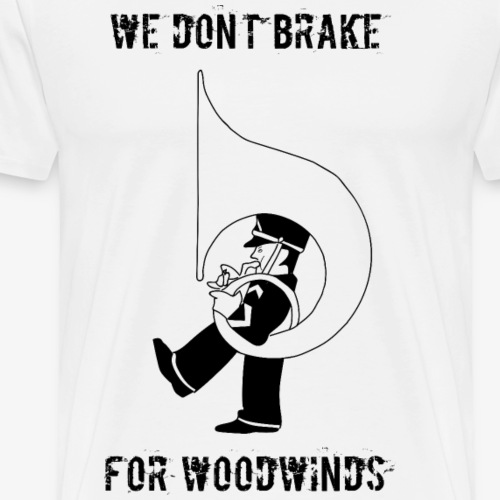 Brake for Woodwinds - Men's Premium T-Shirt