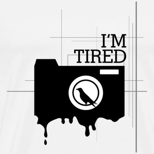 I m Tired - Men's Premium T-Shirt