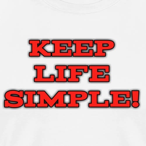 Keep life simple - Men's Premium T-Shirt