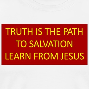 Truth is the path to salvation learn from Jesus. - Men's Premium T-Shirt