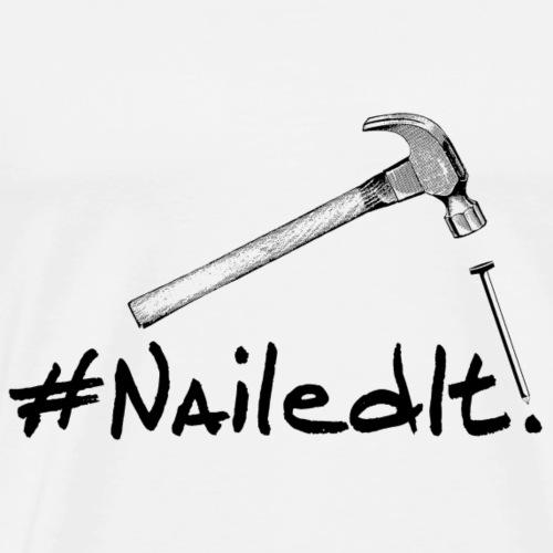 Hashtag Nailed It! - Men's Premium T-Shirt