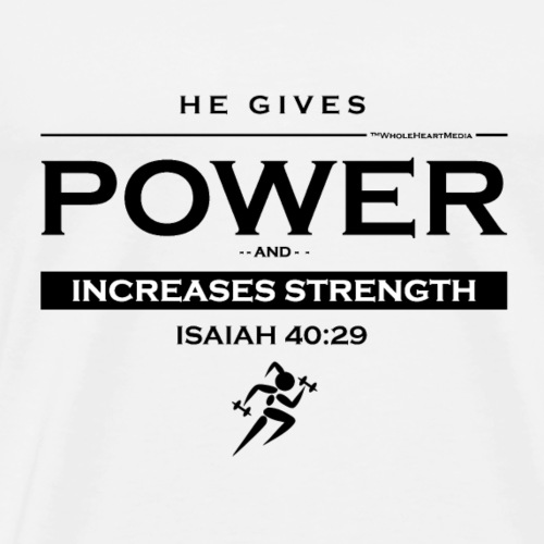 He Gives Power - Christian Fitness Apparel - Men's Premium T-Shirt