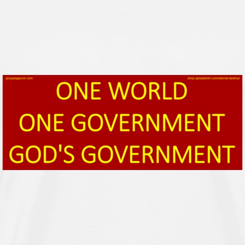 One world one government God's government. - Men's Premium T-Shirt