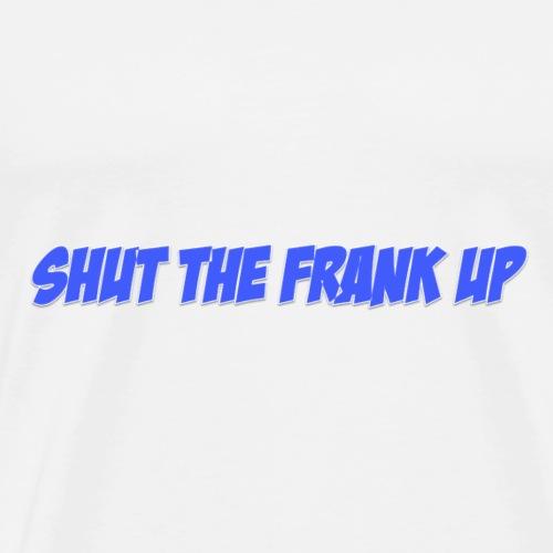 SHUT THE FRANK UP BLUE - Men's Premium T-Shirt