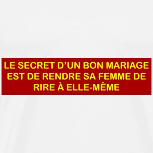Le secret dun bon mariage est de rendre son - Men's Premium T-Shirt