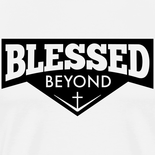 Blessed Beyond - Men's Premium T-Shirt