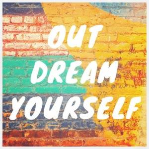 Out Dream Yourself - Men's Premium T-Shirt