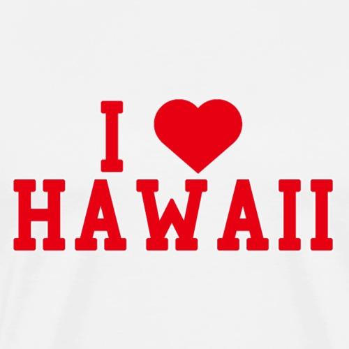 HAWAII State Love Home gift idea men Women - Men's Premium T-Shirt
