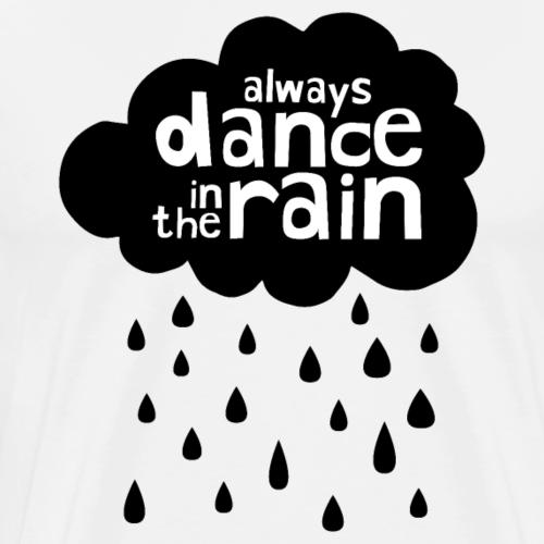 Always Dance In The Rain - cloud - Men's Premium T-Shirt