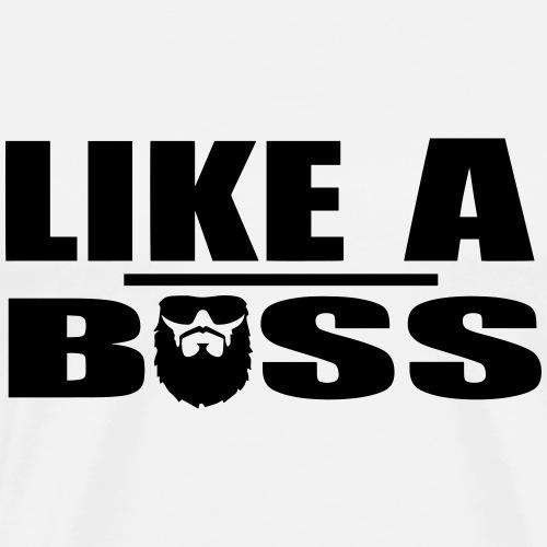 Like A Boss - Men's Premium T-Shirt