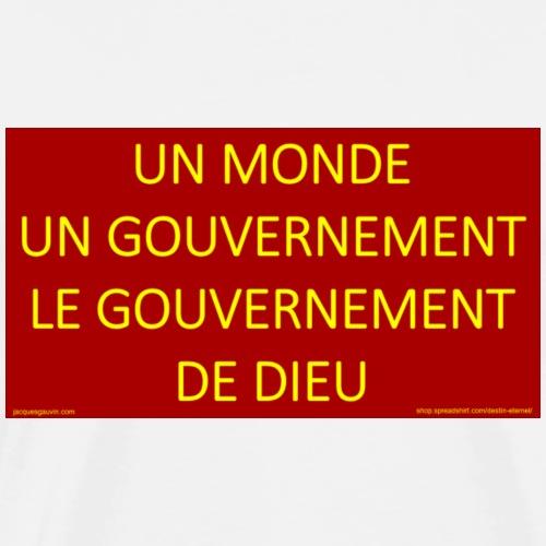 Un monde un gouvernement le gouvernement de Dieu - Men's Premium T-Shirt
