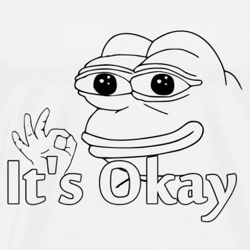 It's Okay - Men's Premium T-Shirt