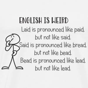 English is Weird - Men's Premium T-Shirt