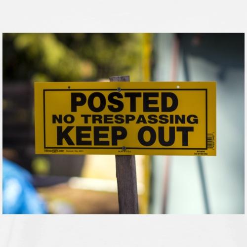No trespass - Men's Premium T-Shirt
