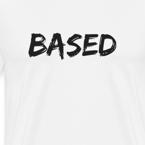 BASED BLACK - Men's Premium T-Shirt