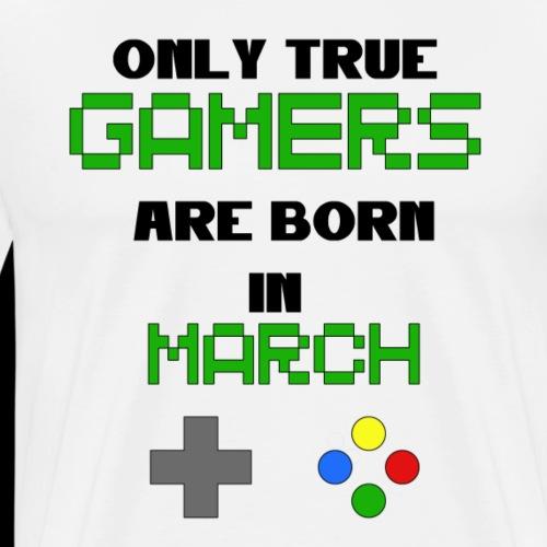 True Gamers are born in March - Men's Premium T-Shirt