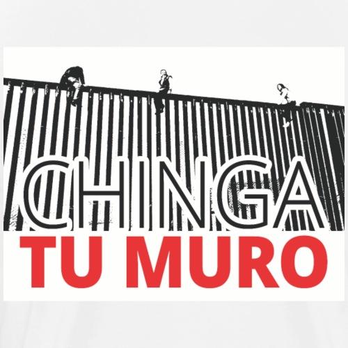 Chinga Tu Muro 2 - Men's Premium T-Shirt
