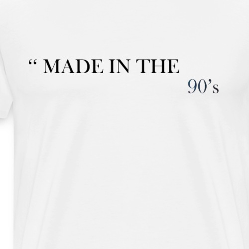 ''Made in the 90's T-shirt's For men & woman - Men's Premium T-Shirt