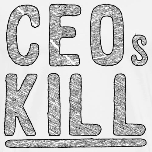 CEOs KILL - Men's Premium T-Shirt