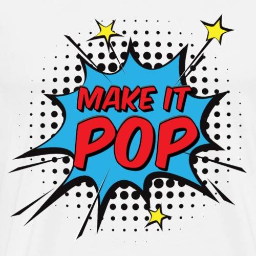 MAKE IT POP - Men's Premium T-Shirt
