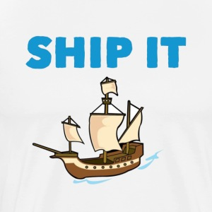 Ship it - Men's Premium T-Shirt