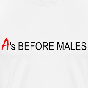 A's Before Males Tee - Men's Premium T-Shirt