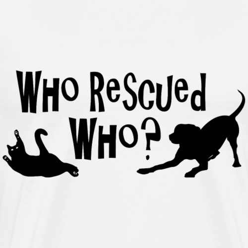 Who Rescued Who Design - Men's Premium T-Shirt
