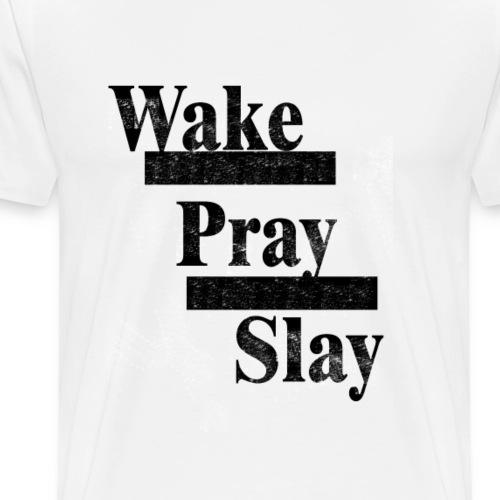 Wake, Pray, Slay tee - Men's Premium T-Shirt