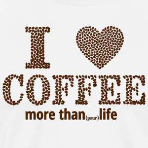 I heart coffee more than (your) life - Men's Premium T-Shirt