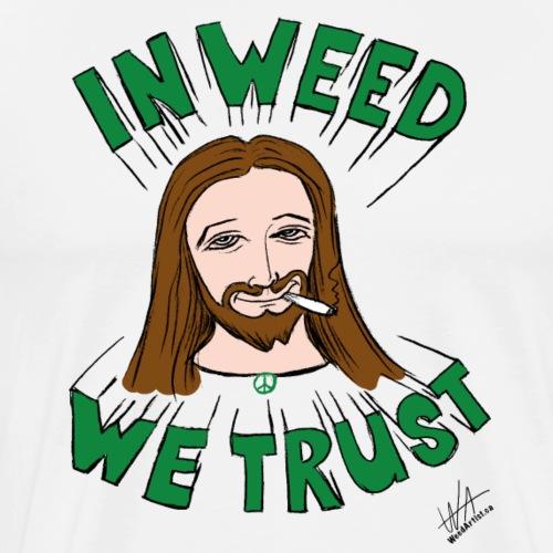 In Weed we Trust, Original Art by WeedArtist - Men's Premium T-Shirt